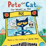 Pete the Cat : The Wheels on the Bus - James Dean