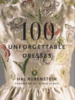 100 Unforgettable Dresses - Hal Rubenstein