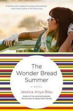 The Wonder Bread Summer - Jessica Anya Blau
