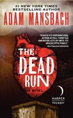 The Dead Run - Adam Mansbach