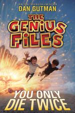 The Genius Files #3 : You Only Die Twice - Dan Gutman