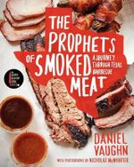 The Prophets of Smoked Meat : A Journey Through Texas Barbecue - Daniel Vaughn