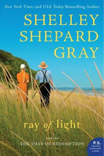 Ray of Light : The Days of Redemption Series, Book Two - Shelley Shepard Gray