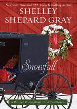 Snowfall : A Days of Redemption Christmas Novella - Shelley Shepard Gray