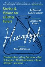 Hieroglyph : Stories and Visions for a Better Future - Ed Finn