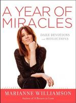 A Year of Miracles : A Daily Devotional - Marianne Williamson