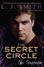 The Secret Circle : The Temptation - L. J. Smith