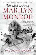 The Last Days of Marilyn Monroe - Donald H Wolfe