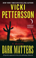 Dark Matters : A Novella - Vicki Pettersson