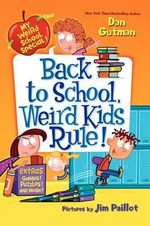 Back to School, Weird Kids Rule! : Back to School, Weird Kids Rule! - Dan Gutman