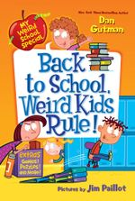 My Weird School Special : Back to School, Weird Kids Rule! - Dan Gutman
