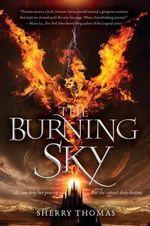 The Burning Sky : Elemental Trilogy - Sherry Thomas
