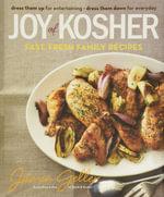 Joy of Kosher : Fast, Fresh Family Recipes - Jamie Gellar