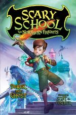 Scary School #3 : The Northern Frights - Derek the Ghost
