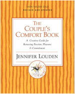 The Couple's Comfort Book : A Creative Guide for Renewing Passion, Pleasure and Commitment - Jennifer Louden