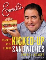 Emeril's Kicked-Up Sandwiches : Stacked with Flavor - Emeril Lagasse