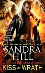 Kiss of Wrath : A Deadly Angels Book - Sandra Hill
