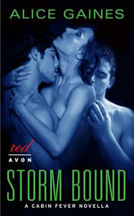 Storm Bound : A Cabin Fever Novella - Alice Gaines