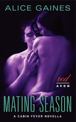 Mating Season : A Cabin Fever Novella - Alice Gaines