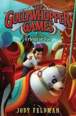 The Gollywhopper Games : Friend or Foe - Jody Feldman