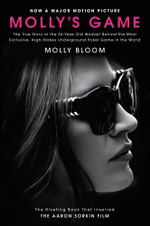 Molly's Game : From Hollywood's Elite to Wall Street's Billionaire Boys Club, My High-Stakes Adventure in the World of Underground Poker - Molly Bloom
