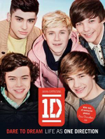 One Direction: Dare to Dream : Life as One Direction - One Direction