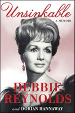 Unsinkable : A Memoir - Debbie Reynolds