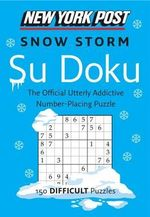 New York Post Snow Storm Su Doku : 150 Difficult Puzzles