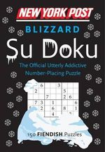 New York Post Blizzard Su Doku : 150 Fiendish Puzzles