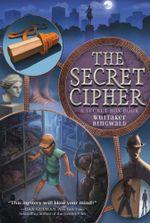 The Secret Cipher : A Secret Box Book - Whitaker Ringwald