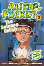 Alien in My Pocket : The Science UnFair - Nate Ball