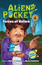 Alien in My Pocket #6 : Forces of Nature - Nate Ball