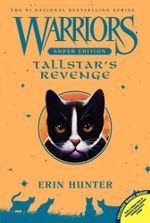 Warriors Super Edition : Tallstar's Revenge - Erin L Hunter
