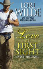 Love at First Sight : A Cupid, Texas Novel - Lori Wilde