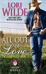 All Out of Love : A Cupid, Texas Novel - Lori Wilde