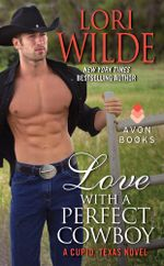 Love With a Perfect Cowboy : A Cupid, Texas Novel - Lori Wilde