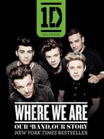 One Direction: Where We Are : Our Band, Our Story: 100% Official - One Direction