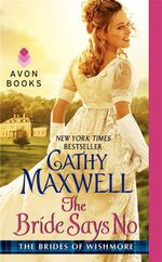 The Bride Says No : The Brides of Wishmore - Cathy Maxwell