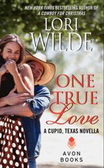 One True Love : A Cupid, Texas Novella - Lori Wilde