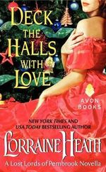Deck the Halls with Love : A Lost Lords of Pembrook Novella - Lorraine Heath