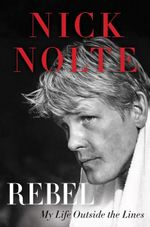Rich Man, Poor Man : A Memoir - Nick Nolte
