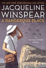 A Dangerous Place : Maisie Dobbs Mysteries (Hardcover) - Jacqueline Winspear