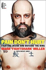 Pain Don't Hurt : Fighting Inside and Outside the Ring - Mark Miller
