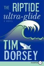 The Riptide Ultra-Glide - Tim Dorsey
