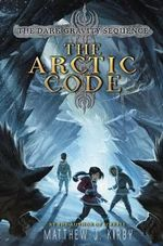 The Arctic Code : Mission: Onyx - Matthew J Kirby