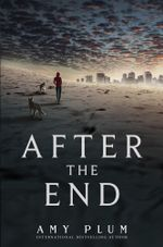 After the End : After the End - Amy Plum