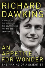 An Appetite for Wonder : The Making of a Scientist - Charles Simonyi Professor of the Public Understanding of Science Richard Dawkins