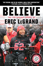 Believe : The Victorious Story of Eric LeGrand (Young Readers' Edition) - Eric LeGrand