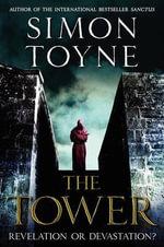 The Tower : Sanctus Trilogy - Simon Toyne