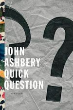 Quick Question : New Poems - John Ashbery